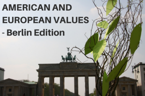 AMERICAN-AND-EUROPEAN-VALUES-Berlin